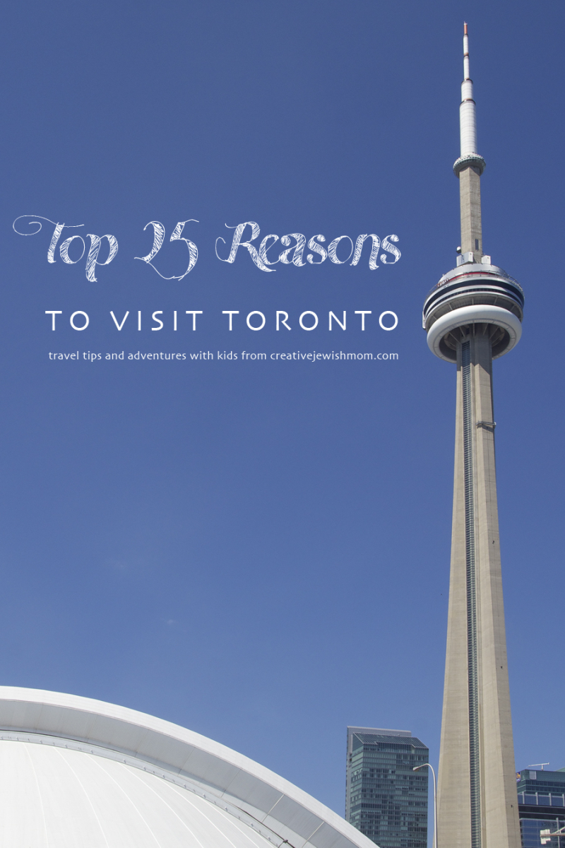 Toronto top 25 REasons to visit