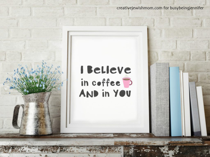 I-believe-in-coffee-free-printable