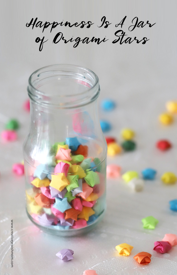 Happiness Is A Jar Full Of Tiny Origami Paper Stars Creative Jewish Mom